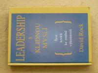 Rock - Leadership s klidnou myslí - Šest kroků ke změně výkonnosti (2009)