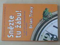 Tracy - Snězte tu žábu! - 21 rad, jak v co nejkratším čase udělat co nejvíce (2007)
