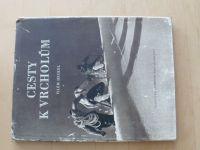 Vilém Heckel - Cesty k vrcholům (1950)
