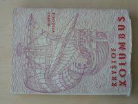 Vyskočil - Kryštof Kolumbus - život a význam objevitele globu (1947)