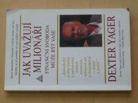 Yager - Jak uvažují milionáři - Finanční svoboda může být vaše (2003)
