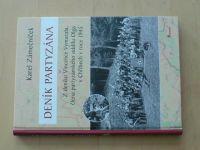 Zámečník - Deník partyzána  - Z deníku V. Vymazala, člena partyzánského oddílu Olga v Chřibech