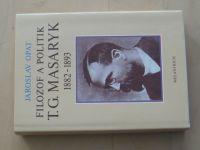Opat - Filozof a politik T.G.Masaryk 1882-1893 (1990)
