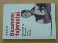 Kovář - Bicanovo tajemství - Kanonýrem za Masaryka, Hitlera, Čepičky (1993)