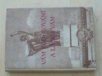 red. Závodský - Vám poděkování a lásku vám (1960) Filosfická fakulta v Brně