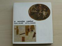 Guillaume Apollinaire - O novém umění (1974)