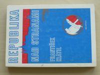 Klátil - Republika nad stranami - O vzniku a vývoji Československé strany národně socialistické (199