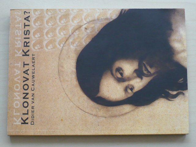 Cauwelaert - Klonovat Krista? (2009)