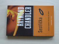 Chandler - Sestřička (2006)