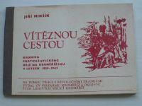 Mikšík - Vítěznou cestou - Krnika protifašistického boje na Kroměřížsku v letech 1939-1945 (1986)
