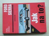 Etzold - Údržba a opravy automobilů Ford Sierra od 6/82 do 2/93 (2002) Jak na to?