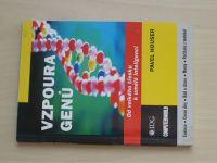 Pavel Houser - Vzpoura genů - Od velkého třesku k umělé inteligenci (2003)