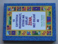 Tessina - 10 chytrých rozhodnutí, která má udělat žena, než oslaví 40 (2000)