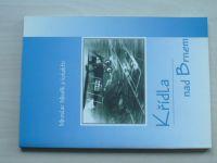 Minařík - Křídla nad Brnem (2001) Aeroklub Brno Slatina, podpis autora