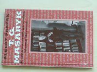 Pražák - T. G. Masaryk - K jeho názorům na umění, hlavně slovesné (2001)