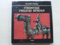 Ruttkay - Stredoveké umelecke remeslo (1979) slovensky