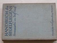 Wolf Hirth - Handbuch des Segelfiegens (Stuttgart 1938) Příručka plachtění - bezm.letadla