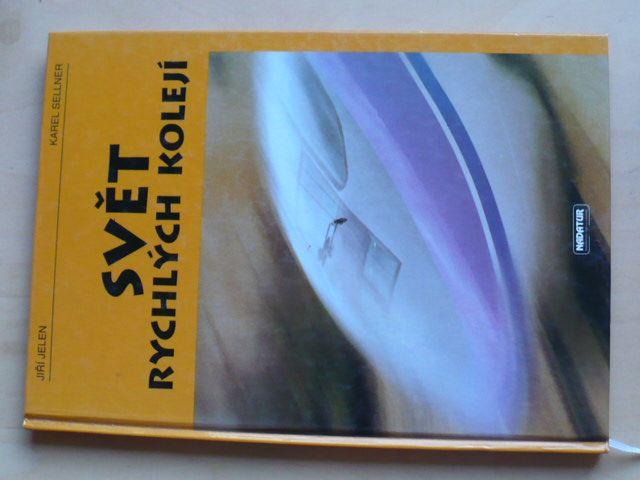 Jelen, Sellner - Svět rychlých kolejí (1997)
