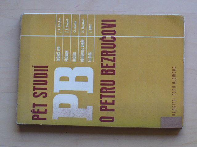 Pět studií o Petru Bezručovi (Universitní fond Olomouc 1947)