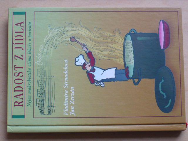 Strnadelová, Zerzán - Radost z jídla - makrobiotika (1998)