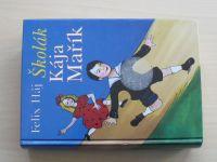 Háj - Školák Kája Mařík 1.-3. díl (2006) 1 kniha