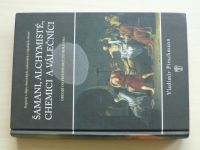 Pitschmann - Šamani, alchymisté, chemici a válečníci - Období od prehistorie do roku 1914 (2010)