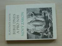 Ravik - Bible dnes a pro nás - Nový Zákon (1992)