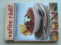 Vaříte rádi? Oblíbené rodinné recepty (2006)