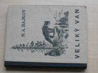 Bajkov - Veliký Van - Životopis mandžuského tybra  (1940)