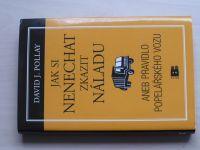 Pollay - Jak si nenechat zkazit náladu aneb Pravidlo popelářského vozu (2011)