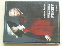 Špaček - Velká kniha etikety (2005)