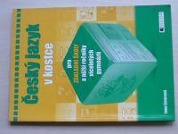 Eislerová - Český jazyk v kostce pro základní školy a nižší ročníky víceletých gymnázií (2006)