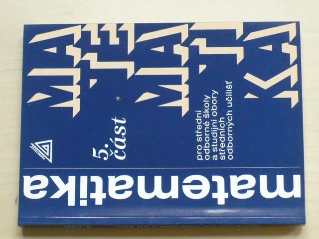 Kolouchová, Řepová, Šobr - Matematika pro SOŠ a studijní obory SOU 5. část (2008)