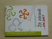 Košta, Bertlík - Žít zdravě ...ale jak? (2006) Praktický rádce pro zdravý životní styl