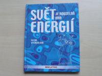 Vychodilová - Svět je kouzelná hra energií 1, 2 (2005) 2 knihy