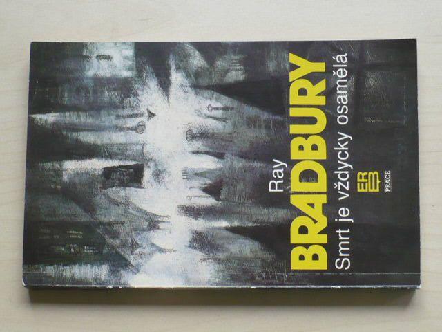 Bradbury - Smrt je vždycky osamělá (1992)
