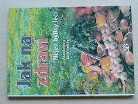 Jarolímková - Jak na zdraví - Nejen byliny léčí (2002)