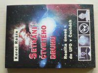 Rašín - Setkání čtvrtého druhu - Realita únosů do UFO v Čechách (2002)