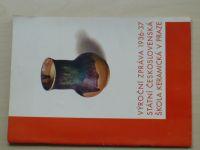 Výroční zpráva 1936-37 Státní československá škola keramická v Praze