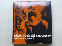 Josef Mladějovský - Síla tvůrčí odvahy (1980)