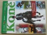 Koně - Péče o koně, plemena, jezdecký výcvik (1999)