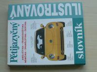 Pětijazyčný ilustrovaný slovník - Angličtina, francouzština, němčina, španělština, čeština (2003)