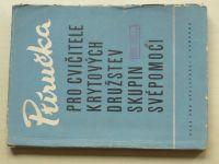 Příručka pro cvičitele krytových družstev skupin svépomocí (Svazarm 1959)