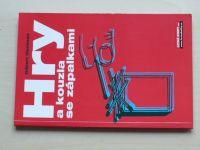 Obelmair - Hry a kouzla se zápalkami  (2003)