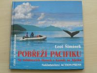 Šimánek - Pobřeží Pacifiku - Na nafukovacích člunech z Kanady na Aljašku + podpis autora