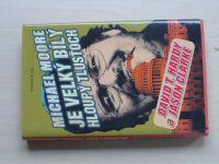 Hardy, Clarke - Michael Moore je velký bílý hloupý tlusťoch (2005)
