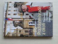 Po Pražském hradě a okolí - Zastavení s Františkem Dvořákem (2011)