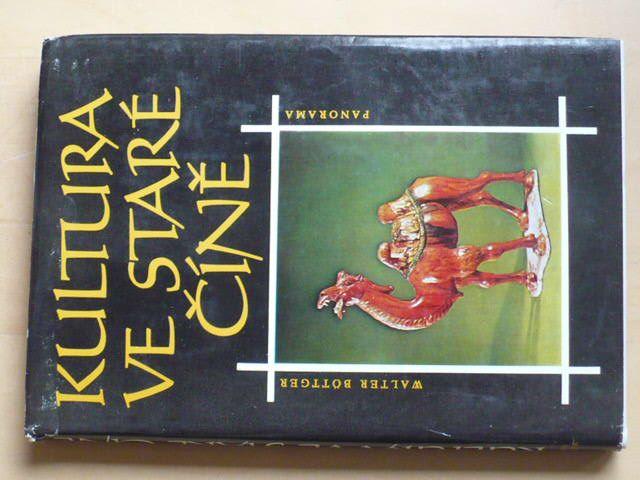 Böttger - Kultura ve staré Číně (1984)