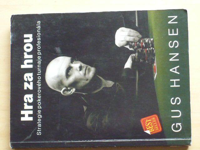Gus Hansen - Hra za hrou - Strategie pokerového turnaje profesionála