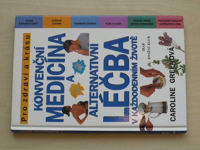 Greenová - Konvenční medicína a alternativní léčba v každodenním životě (2001)